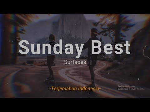 Sunday Best - Surfaces 'Lirik Terjemahan Indonesia' (Lyrics Video)