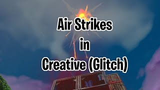 [Fortnite] How To Get Air Strike Item in Creative (Glitch)
