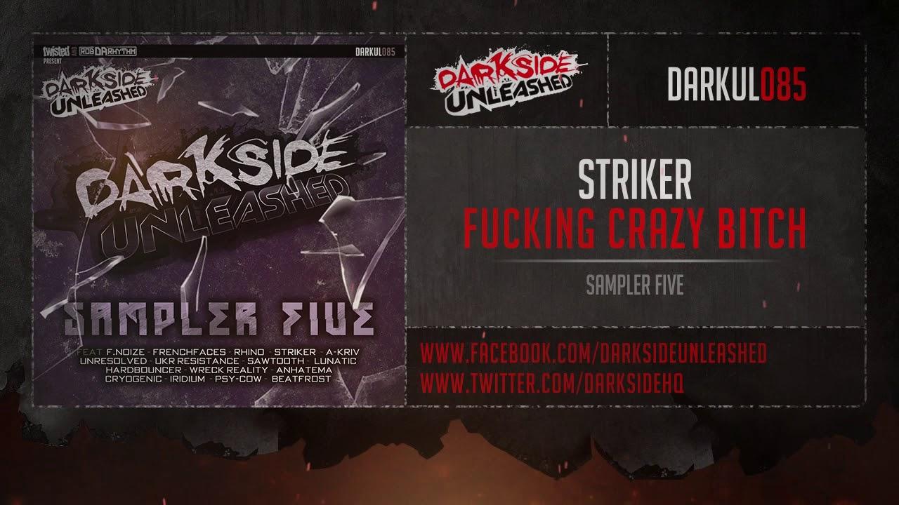 Striker Fucking Crazy Bitch