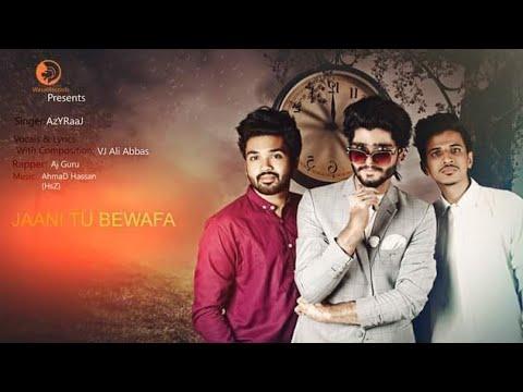 JAANI TU BEWAFA    Azy Raaj    VJ Ali Abbas    AJ Guru    Latest Punjabi Songs 2019