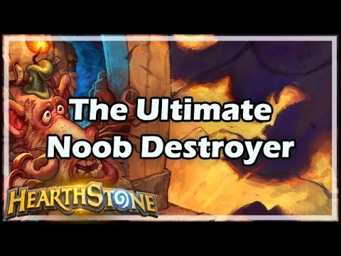 [Hearthstone] The Ultimate Noob Destroyer