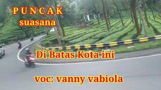 lagu perjalanan nostalgia dibatas kota ini voc: vanny vabiola(cover video)