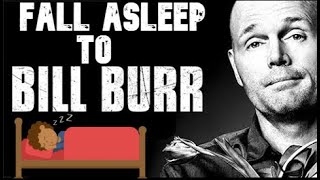 Fall Asleep to Bill Burr's Life Advice