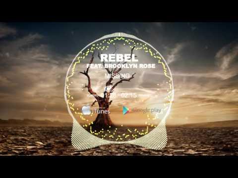 Rebel feat Brooklyn Rose - Missing (Official Radio Edit)