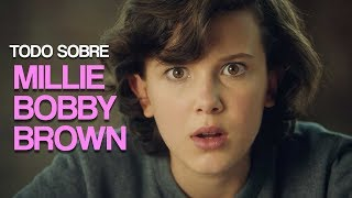 Todo sobre... Millie Bobby Brown