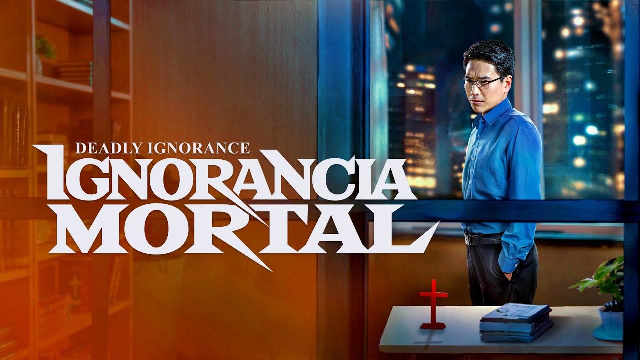 Película cristiana en español   Ignorancia mortal