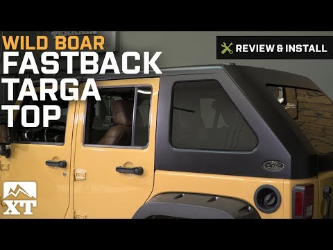 Jeep Wrangler Wild Boar Fastback Targa Top (2007-2017 JK 4-Door) Review & Install