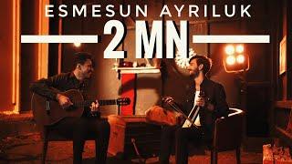 Serkan & Buğrahan - Esmesun Ayrıluk (Official Video)