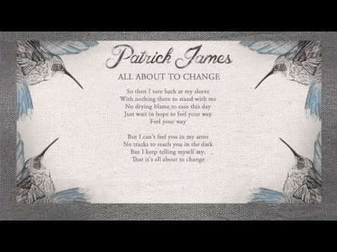 Patrick James - All About To Change (Lyric Video)