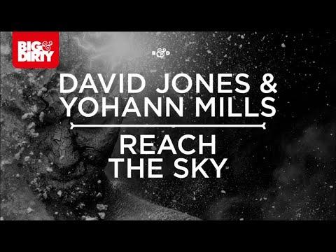David Jones & Yohann Mills - Reach The Sky [Big & Dirty Recordings]