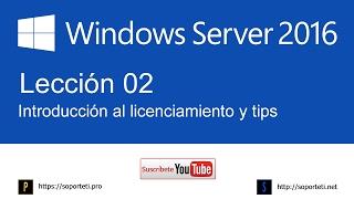 02. Introducción al licenciamiento y tips - Curso de Windows Server 2016
