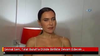 """Şevval Sam, Talat Bulut hakkında """"Maalesef"""" dedi - Haberler - İzlemedim DEME TV"""
