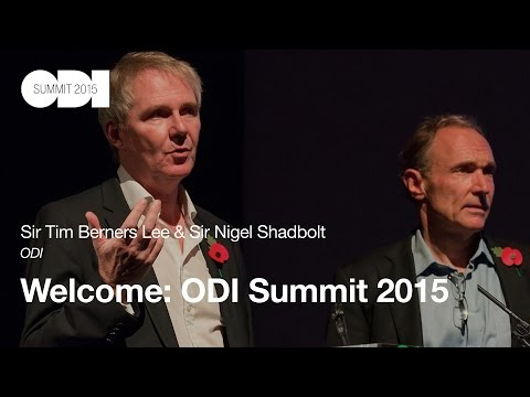 Welcome to the ODI Summit 2015: Sir Tim Berners Lee, Sir Nigel Shadbolt