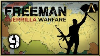 Freeman Guerrilla Warfare Gameplay Pt.9 - It's Time to Take the City!
