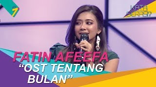 Download Lagu Bakat Terpendam | Fatin Afeefa menyanyi lagu OST 'Tentang Bulan' | Kata Serasi? mp3