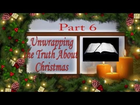 Unwrapping the Truth About Christmas Part 6 - What Does ...