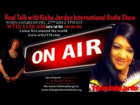 Real Talk With Kisha Jordan RADIO SHOW - Special Guest (Dr Brown)