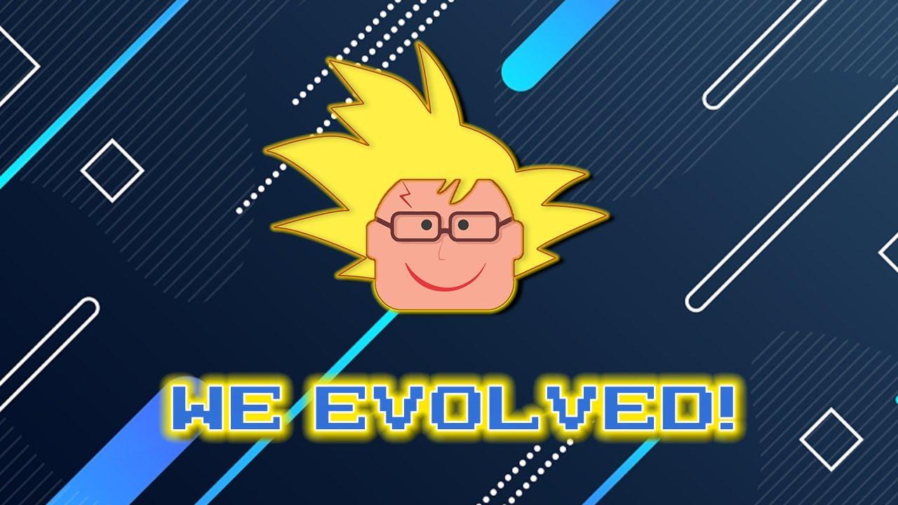 We Evolved!