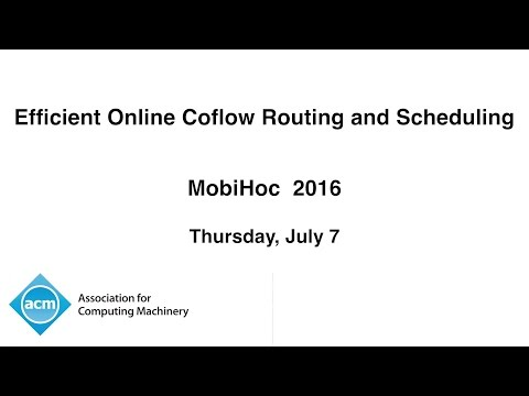 MobiHoc 2016 - Efficient Online Coflow Routing and Scheduling