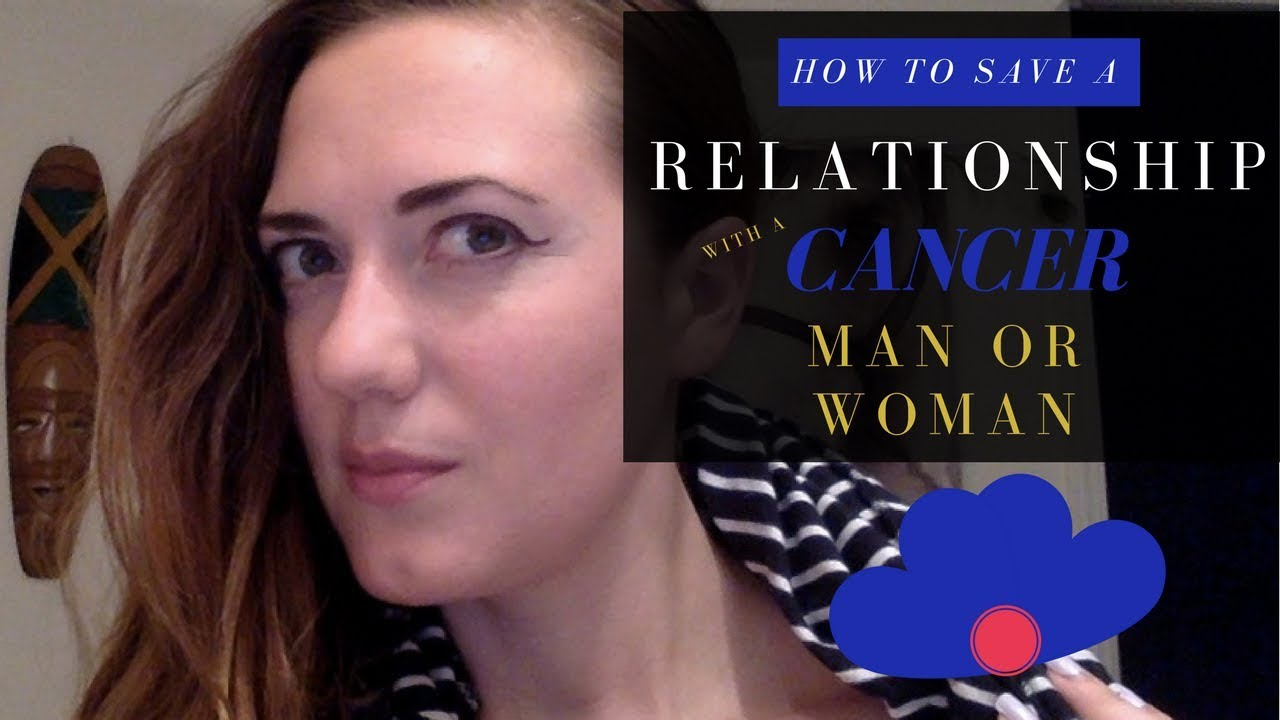 How to Save a Relationship with a Cancer Man or Woman