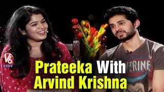 Manna Kurralle fame Arvind Krishna Chit Chat with Prateeka - V6 Prateeka Show | Pakka Hyderabadi