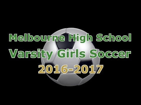 2016-2017 Melbourne High Varsity Girls Soccer Season Highlights