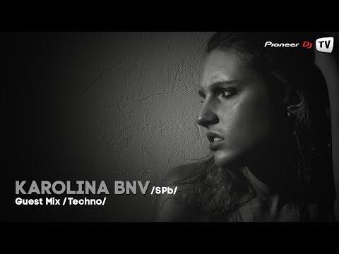 Karolina Bnv (SPb) (Techno) ► Guest Mix @ Pioneer DJ TV