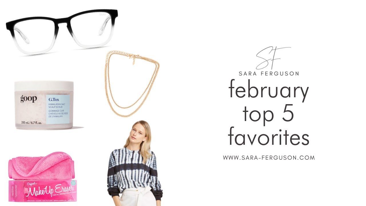 February Top 5 Favorite Products