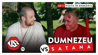 DUMNEZEU vs SATANA (Ep.1): Vizita in Romania