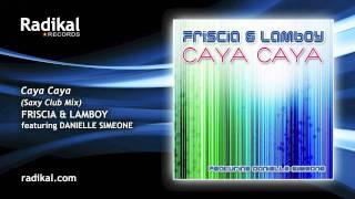 Friscia & Lamboy feat. Danielle Simeone - Caya Caya (Saxy Club Mix)