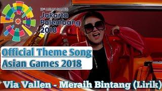 Via Vallen - Meraih Bintang (Lirik) - Official Theme Song Asian Games 2018