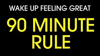 Repeat youtube video How to wake up feeling great: The 90 minute rule