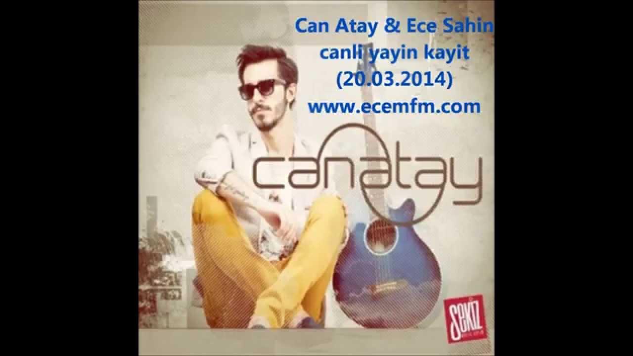Can Atay Ece Sahin Canli Yayin Kayit 2014 Youtube
