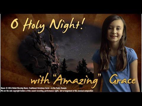 """11 Year Old """"Amazing"""" Grace Sings """"O Holy Night""""! Classic Christmas Carol with Lyrics - YouTube"""
