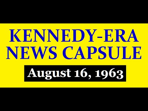 KENNEDY-ERA NEWS CAPSULE: 8/16/63 (KTCR-RADIO; MINNEAPOLIS, MINNESOTA)