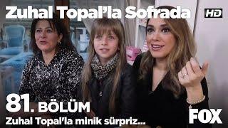 Zuhal Topal'la minik sürpriz... Zuhal Topal'la Sofrada 81. Bölüm