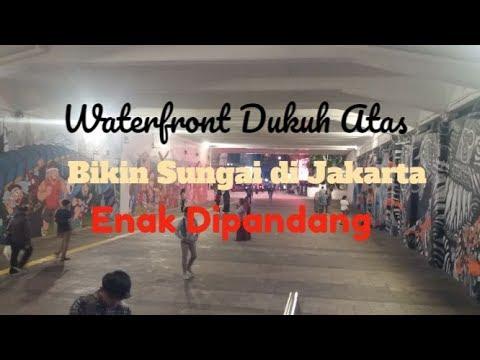 Waterfront Dukuh Atas, Bikin Sungai Jakarta Enak Dipandang