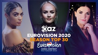 Eurovision 2020 Season - Top 30 (09-02-2020)