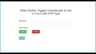 Make Stylish Toggles Checkboxes & Use in Form with PHP Ajax
