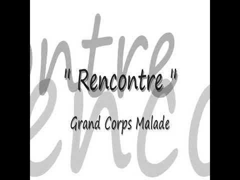 rencontres grand corps malade lyrics)