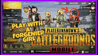 When I play with a FORGENIER girl 😘😱|PUBG MOBILE|BY Gareeb Bhai|