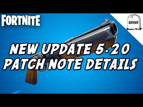 (PS4) Fortnite New Patch 5.20 All The Patch Note Details!