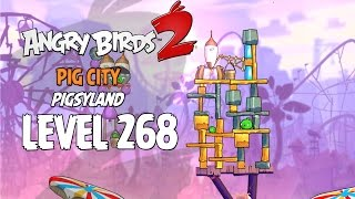 Angry Birds 2 Level 268 Pig City Pigsyland 3 Star Walkthrough