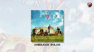 FIVE MINUTES - AMBILKAN BULAN (Official Audio)