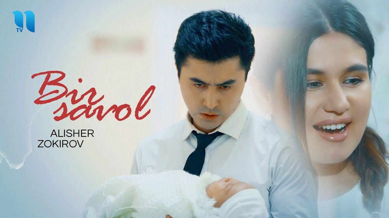 Alisher Zokirov - Bir savol (Official Music Video)