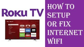 Roku TV Setup Internet Wifi or Wired Ethernet - Roku TV Internet Connection Issues Problems Fixed