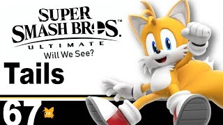 Tails | Super Smash Bros Ultimate - Will We See? #8