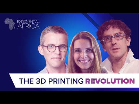 The 3D Printing Revolution - Exponential Africa - Tech News  EP 5