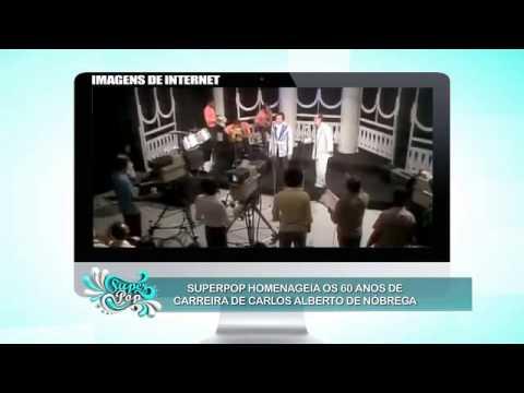Super Pop 14/07/2014 - Veja A Trajetória De Carlos Alberto De Nóbrega