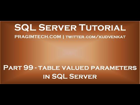 Table valued parameters in SQL Server